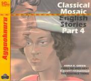 Classical Mosaic English Stories Part 4 (аудиокнига MP3)