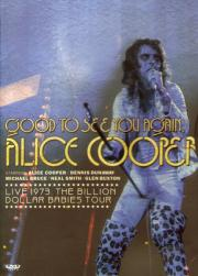 Alice Cooper Good to see you again Live 1973 The Billion Dollars Baby